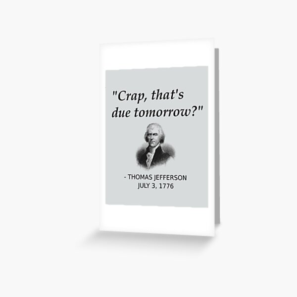 Funny Thomas Jefferson Independence Day USA History Greeting Card