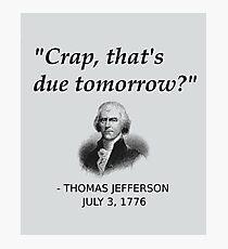 Lustige Thomas Jefferson Independence Day USA Geschichte Fotodruck