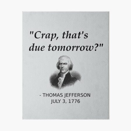Funny Thomas Jefferson Independence Day USA History Art Board Print