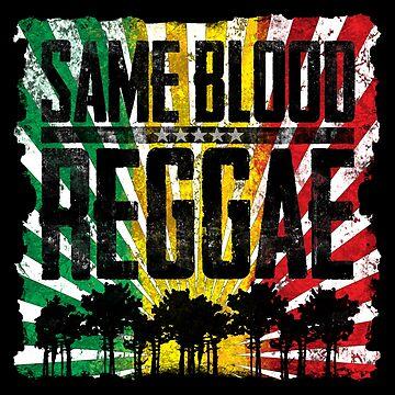 Same blood reggae - Dein neues Raggaeshirt, der Festivalsommer kann kommen! von Periartwork