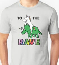 To The Rave! (Unicorn Riding Triceratops) Unisex T-Shirt