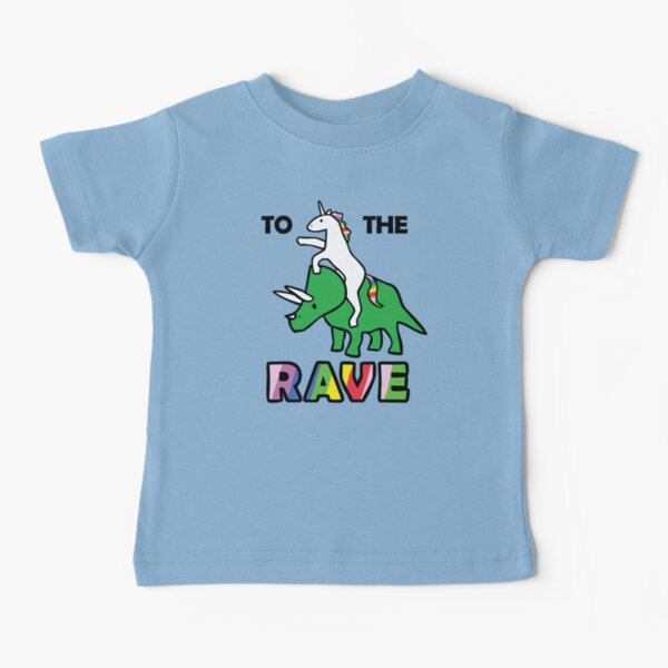 To The Rave! (Unicorn Riding Triceratops) Baby T-Shirt