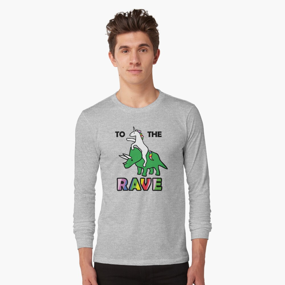 To The Rave! (Unicorn Riding Triceratops) Long Sleeve T-Shirt