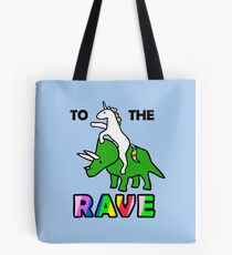 To The Rave! (Unicorn Riding Triceratops) Tote Bag