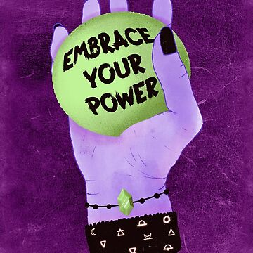 Embrace Your Power Feminist Witch by YakutKeskin