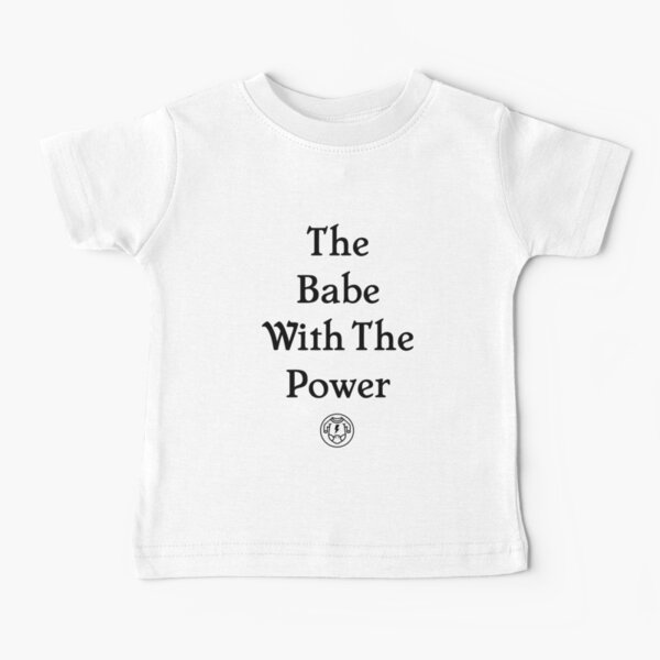 The Babe With The Power - Labyrinth Baby T-Shirt