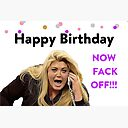 Happy Birthday Now Fack Off Gemma Collins The Queen Of Essex Dank Memes Funny Birthday Card Sticker Mug British Celebrity Puns Banter Gift Present Ideas Greeting Card By Avit1 Redbubble
