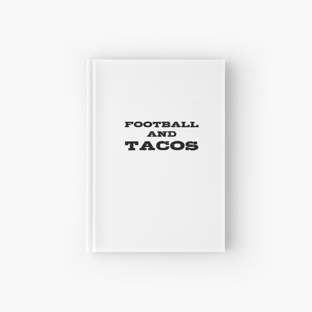 Football And Tacos Funny Game Night Fan Slogan Player Quote Gift For Men Cuaderno de tapa dura