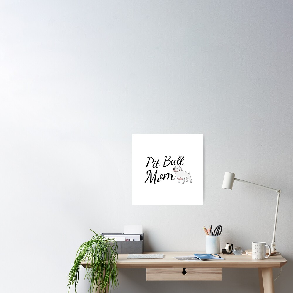 Pit Bull Mom Poster