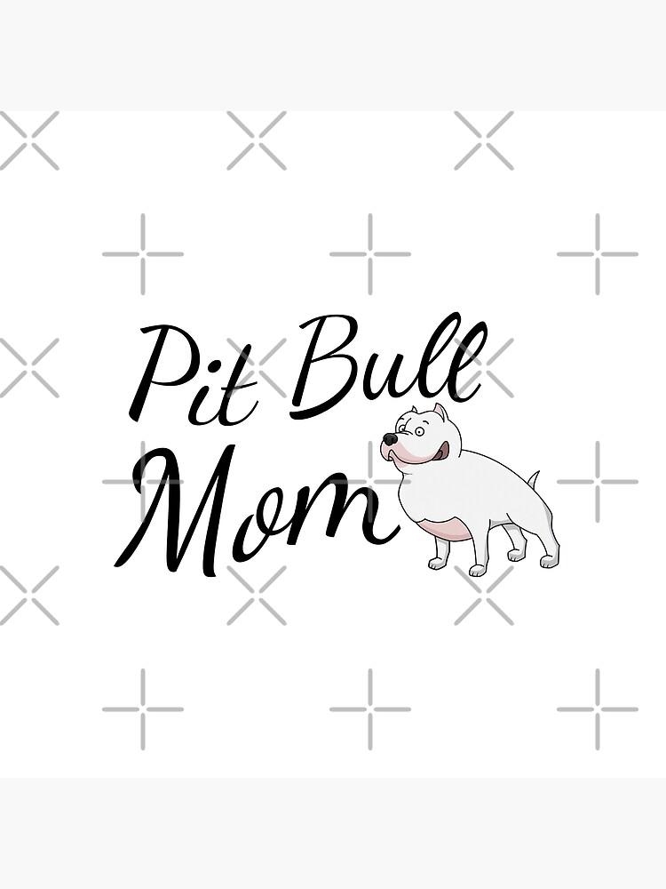 Pit Bull Mom by tribbledesign