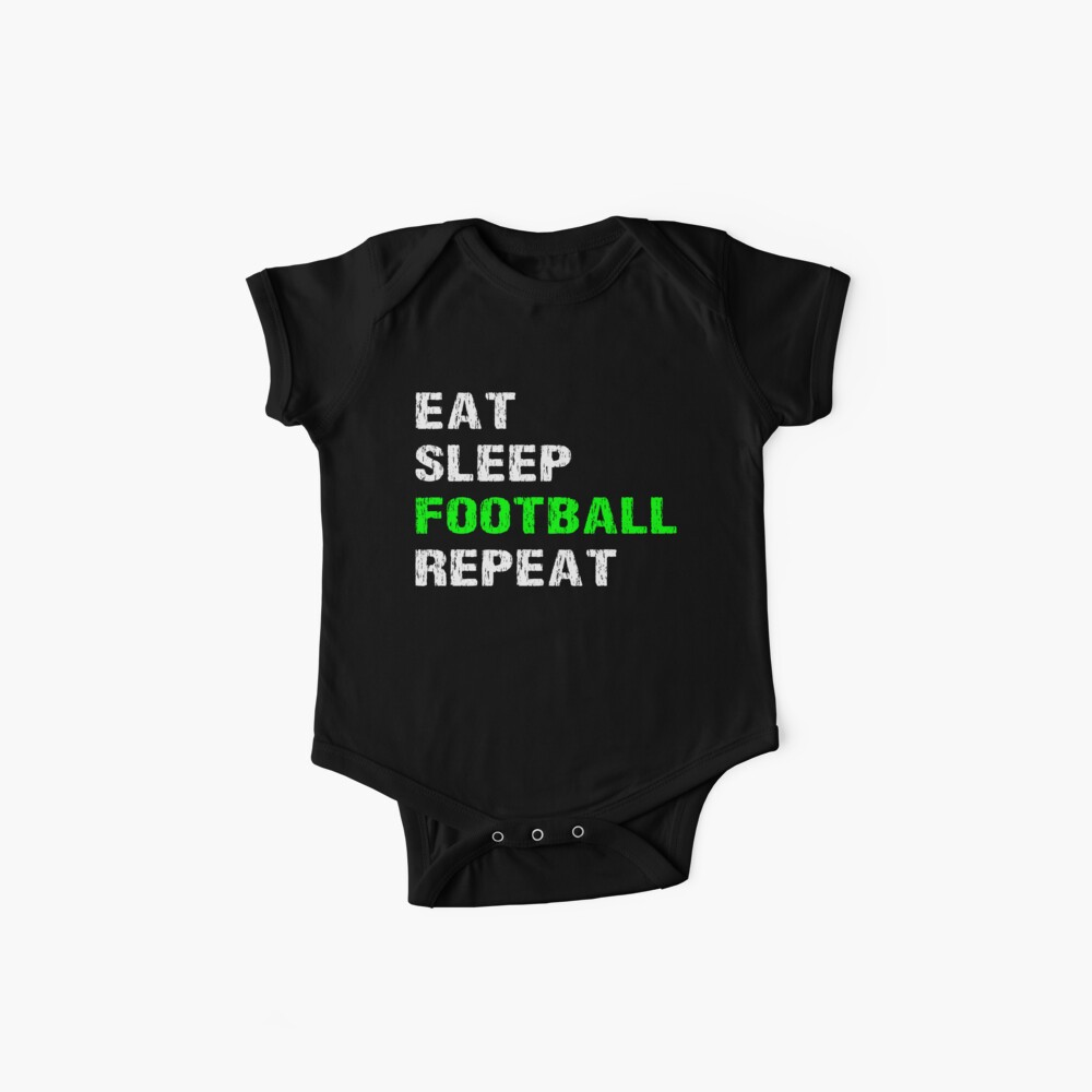 Eat Sleep Football Repeat Funny Player Phrase Coach Saying Fan Slogan Gift Bodies para bebé