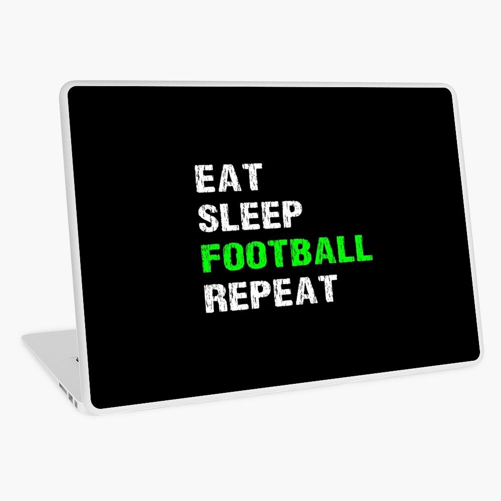 Eat Sleep Football Repeat Funny Player Phrase Coach Saying Fan Slogan Gift Vinilo para portátil