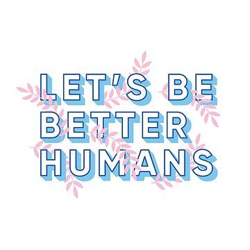 Seamos mejores humanos de smalltownnc