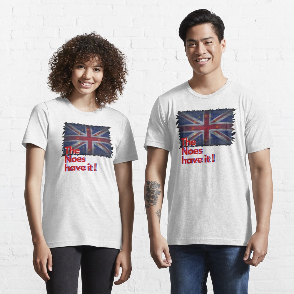 The Noes have it ! - Brexit Essential T-Shirt