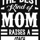 The best kind of mom raises a Coach by designhp