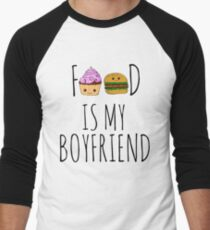 FOOD IS MY BOYFRIEND #1 Men's Baseball ¾ T-Shirt