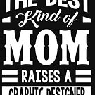 The best kind of mom raises a Graphic designer by designhp