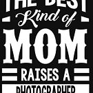The best kind of mom raises a Photographer by designhp