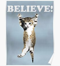 Believe Cat Poster Poster