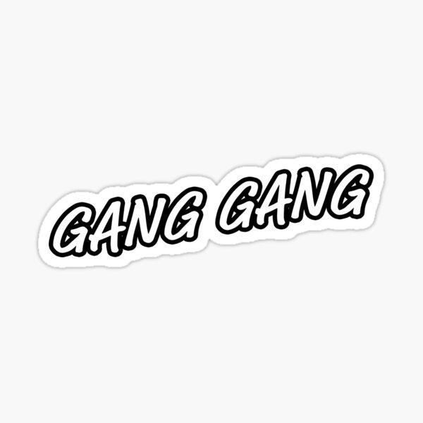 GANG GANG Sticker