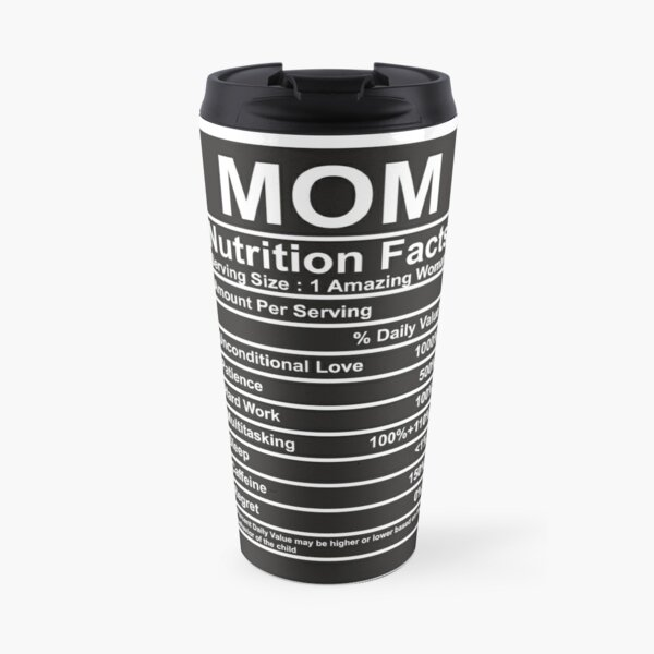 Mom Nutrition Facts Travel Mug