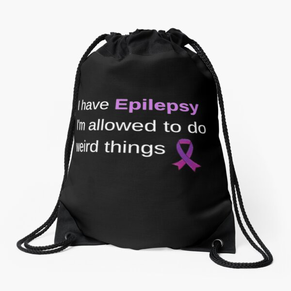 Epilepsy Awareness quote positive and uplifting quote . sending positive vibes in support of epilepsy awareness. I have Epilepsy I'm allowed to do weird things Drawstring Bag