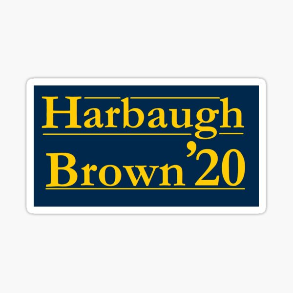 Harbaugh Brown '20 University of Michigan Football Campaign Sign Sticker