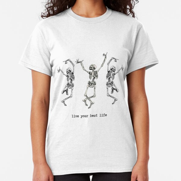 Live your best life Classic T-Shirt