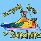 Everbody loves the sunshine by Skye Elizabeth  Tranter