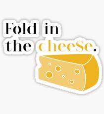 Schitt's Creek - Fold in the Cheese Sticker