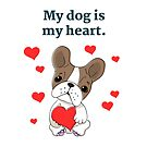 My Dog is My Heart by Sylia