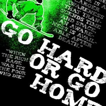 Go Hard Or Go Home by kazzarry
