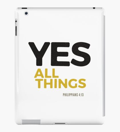 Yes, all things! - Philippians 4:12-13 iPad Case/Skin