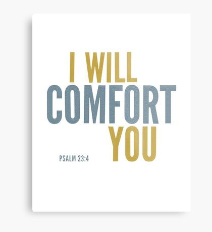 I will comfort you - Psalm 23 Metal Print