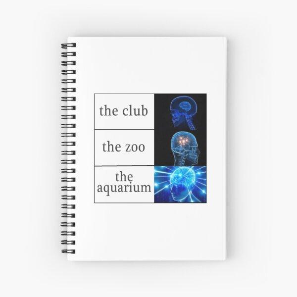 The Club vs The Zoo vs The Aquarium Spiral Notebook