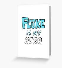 Dr. Fluke Is My Hero Greeting Card