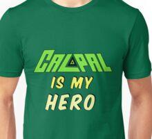 Calpal Is My Hero Unisex T-Shirt