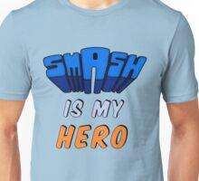Smash Is My Hero Unisex T-Shirt
