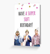 Letterkenny birthday card, sticker, Digital art, comedy, tv, humor, humour, Canadian, gift, present, ideas, have a super soft birthday!  Greeting Card