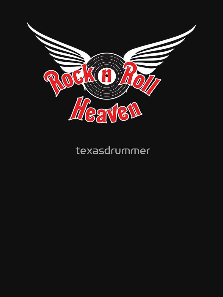 Rock & Roll Heaven by texasdrummer