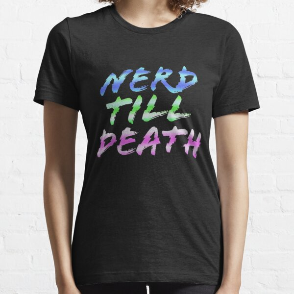 Nerd till Death Retro Style Essential T-Shirt