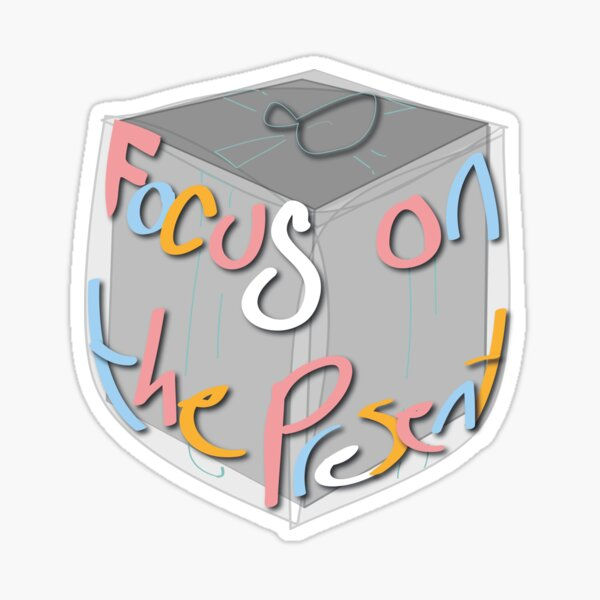 Focus on the Present - Birthday / Gift - Joke Sticker