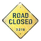 Road Closed 2019 by Troy Stapek