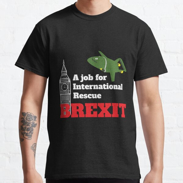 Brexit International Rescue t-shirt - Brexit Uk Parody - Funny Brexit Shirt - Fun Brexit Mug Classic T-Shirt