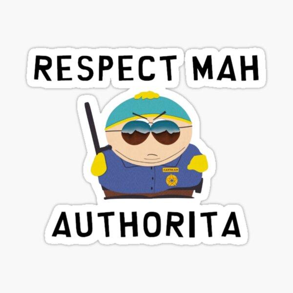 Eric Cartman - Respect mah authorita Sticker