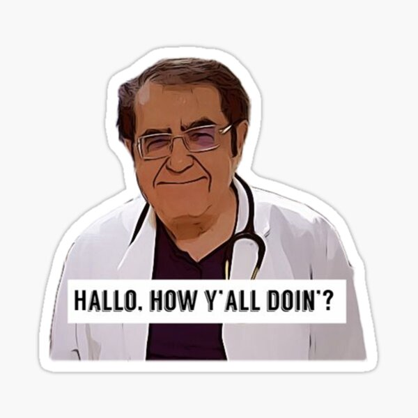 Dr Now - Hallo, how ya all doin, digital artwork Sticker