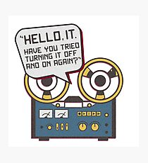 IT Crowd Inspired - Hello IT - Turn it Off and On Again - Tech Support Parody Photographic Print