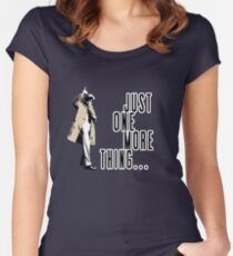 Just One More Thing... Women's Fitted Scoop T-Shirt
