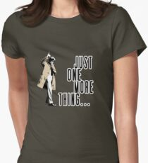 Just One More Thing... Women's Fitted T-Shirt