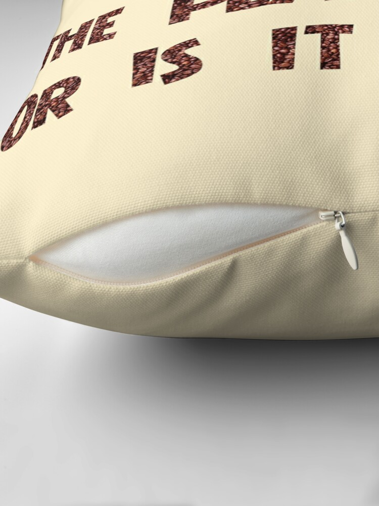 Alternate view of Poster - COFFEE: Is the planet shaking or is it just me? Throw Pillow